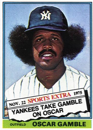 """They Don't Think It Be Like It Is, But It Do""  - Oscar Gamble"